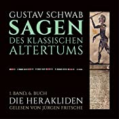 Die Herakliden (Die Sagen des klassischen Altertums Band 1, Buch 6 - Teil 2)   Gustav Schwab