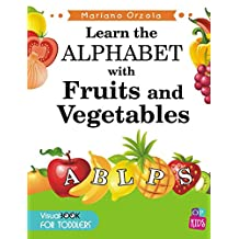 Learn the ALPHABET with FRUITS and VEGETABLES: Visual Book for toddlers