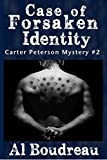 Case Of Forsaken Identity: Carter Peterson Mystery Series Book 2