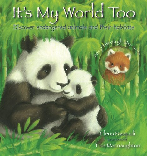 It's My World Too: Discover Endangered Animals and Their Habitats ...