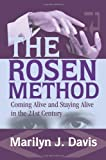 img - for The Rosen Method: Coming Alive and Staying Alive in the 21st Century book / textbook / text book