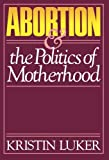 Abortion & the Politics of Motherhood