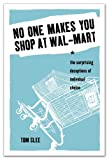 No One Makes You Shop at Wal-Mart, Tom Slee, 189707106X