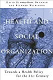 Health and Social Organization : Towards a Health Policy for the 21st Century, , 0415130700