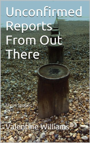 Book: Unconfirmed Reports From Out There - Short Stories by by Valentine Williams