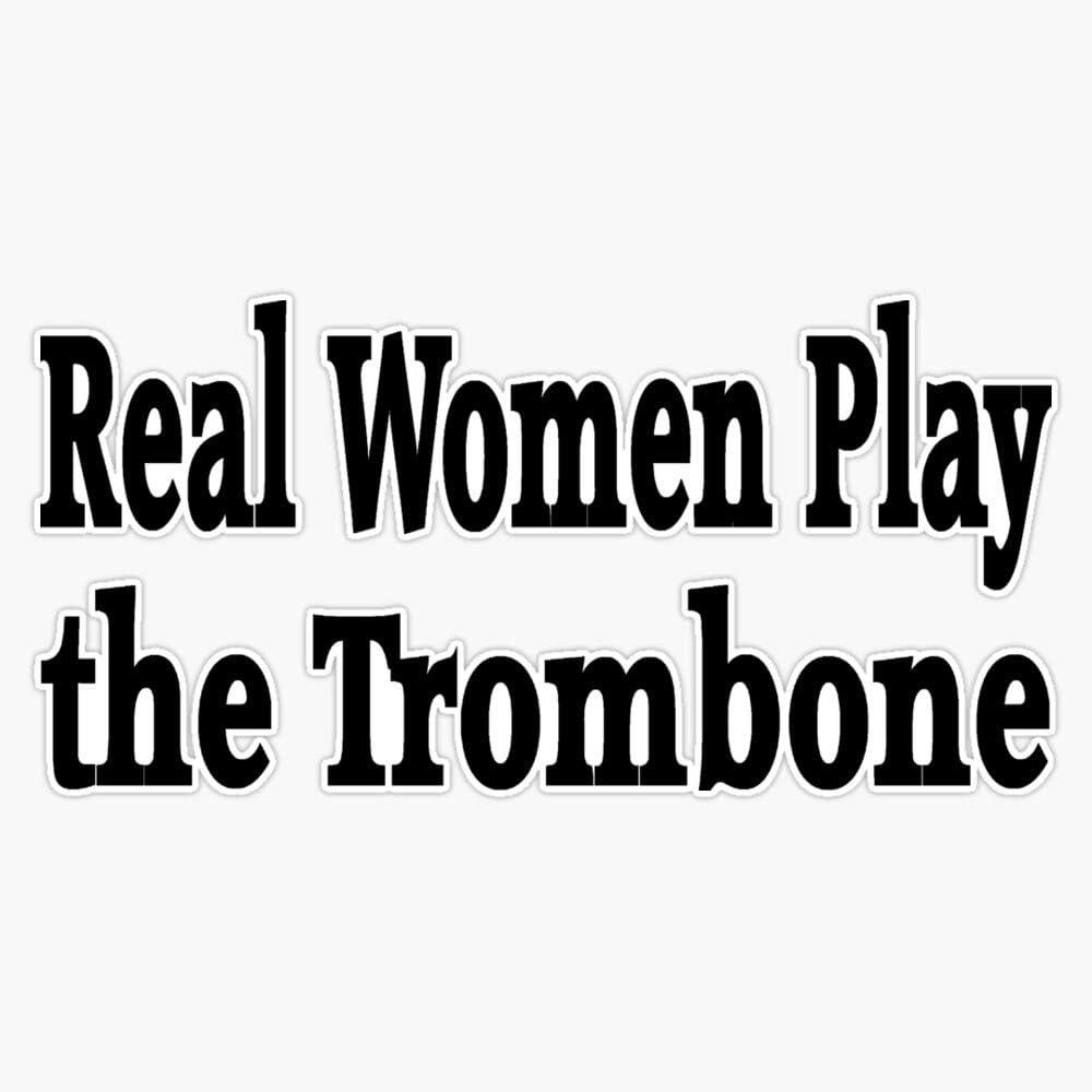 Real Women Play Trombone Funny Trombone T Sticker Vinyl Waterproof Sticker Decal Car Laptop Wall Window Bumper Sticker 5