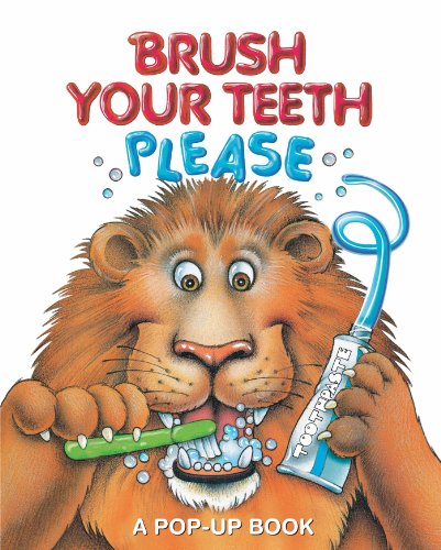 Brush Your Teeth, Please: A Pop-up Book (Best Way To Pull A Loose Tooth)
