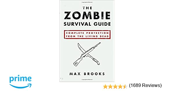 The Zombie Survival Guide: Complete Protection from the Living ...