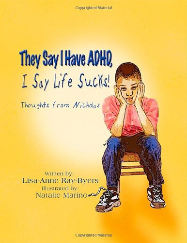 They Say I Have ADHD, I Say Life Sucks! Thoughts from Nicholas