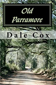 Old Parramore: The History of a Florida Ghost Town by [Cox, Dale]
