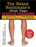img - for Naked Roommate's First Year Survival Workbook: The Ultimate Tools for a College Experience with More Fun, Less Stress and Top Success book / textbook / text book
