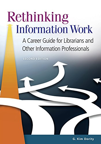 Rethinking Information Work: A Career Guide For Librarians And Other Information Professionals