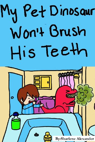 My Pet Dinosaur Won't Brush His Teeth