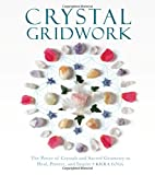 img - for Crystal Gridwork: The Power of Crystals and Sacred Geometry to Heal, Protect and Inspire book / textbook / text book