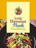 Little Hawaiian Noodle Cookbook, Joanne Fujita, 1566476895