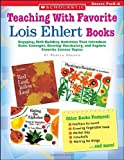 Teaching with Favorite Lois Ehlert Books, Pamela Chanko, 0439597196