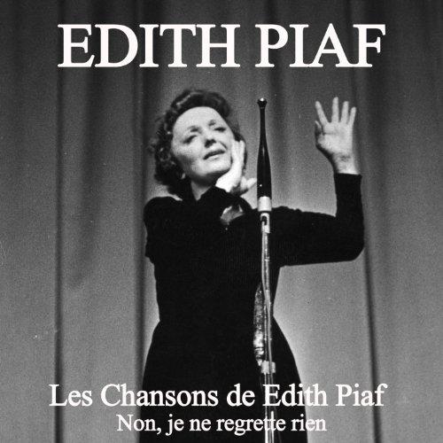 Edith Piaf Je Ne Regrette Rien