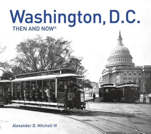Washington, D.C. Then and Now®: Compact Edition