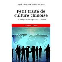 Petit traité de culture chinoise à l'usage des entrepreneurs pressés (French Edition)