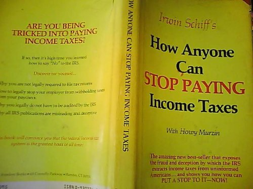 Irwin Schiff's How Anyone Can Stop Paying Income Taxes