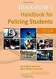 Blackstone's Handbook for Policing Students 2014, Robin Bryant, Sarah Bryant, Sofia Graca, Kevin Lawton-Barrett, Martin O'Neill, Stephen Tong, Robert Underwood, Dominic Wood, 0199681880