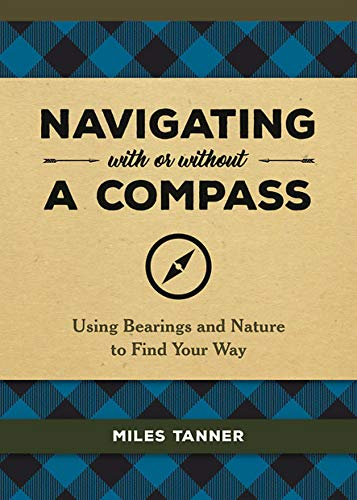 Pdf Outdoors Navigating With or Without a Compass: Using Bearings and Nature to Find Your Way