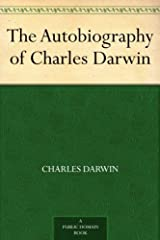 The Autobiography of Charles Darwin (English Edition) eBook Kindle