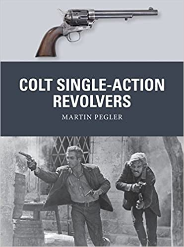 colt single action revolvers weapon martin pegler mark stacey