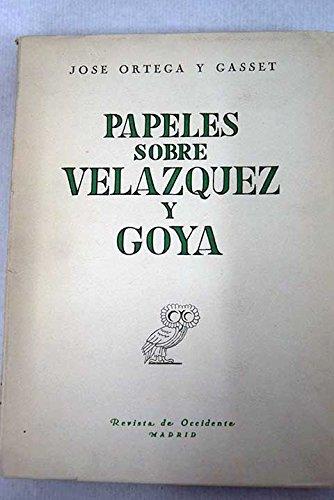 Papeles sobre Velázquez y Goya. Tapa blanda by ORTEGA Y GASSET ...