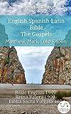 English Spanish Latin Bible - The Gospels