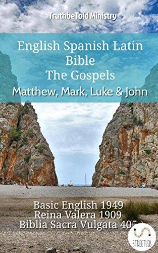 E.b.o.o.k English Spanish Latin Bible - The Gospels - Matthew, Mark, Luke & John: Basic English 1949 - Reina V<br />RAR