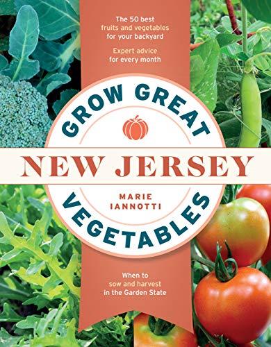 Grow Great Vegetables in New Jersey (Regional Vegetable Gardening Series) (Best Vegetables To Grow In New England)