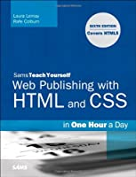 Sams Teach Yourself Web Publishing with HTML and CSS, 6th Edition