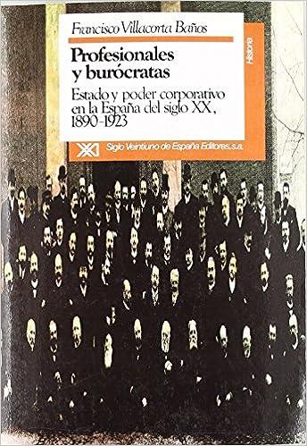 Profesionales y burócratas: Estado y poder corporativo en la ...