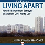 Living Apart: How the Government Betrayed a Landmark Civil Rights Law | Nikole Hannah-Jones