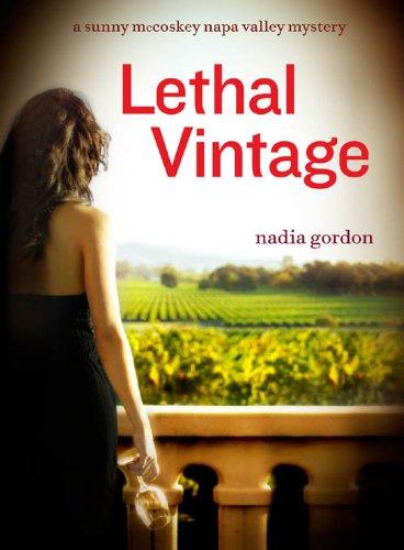 Lethal Vintage: A Sunny McCoskey Napa Valley Mystery (Sunny McCoskey Napa Valley Mysteries Book 4)