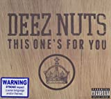 This Ones for You by Deez Nuts (2010-05-25)