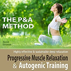 Progressive Muscle Relaxation & Autogenic Training (P&A Method)