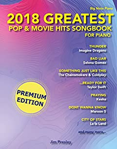2018 Greatest Pop & Movie Hits Songbook For Piano: Piano Sheet Music - Easy Piano - Easy Piano Book - Piano Songbook - Easy Piano Keyboard - Popular Sheet Music Keyboard - Saint Valentines Day Gift