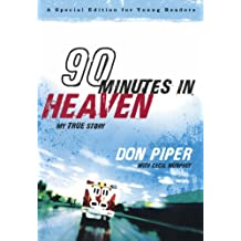 90 Minutes in Heaven: My True Story (A Special Edition for Young Readers)