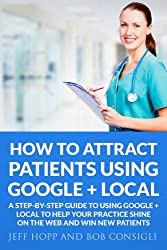 How To Attract Patients With Google + Local