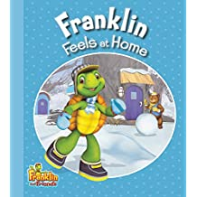 Franklin Feels at Home