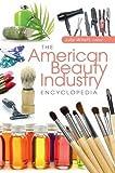 The American Beauty Industry Encyclopedia