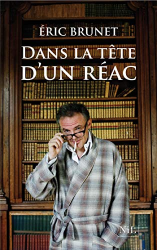 Dans la tête d'un réac (French Edition)