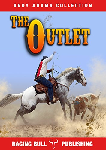 The Outlet (Annotated) (Andy Adams Collection Book - Texas Outlet In