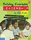 Building Everyday Leadership in All Kids, Mariam G. MacGregor, 1575424320