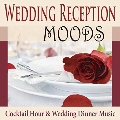 Wedding Reception Moods: Cocktail Hour & Wedding Dinner (Label Cocktail)