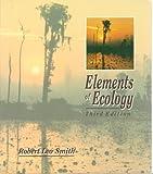 Elements of Ecology, Smith, Robert Leo, 0060463287