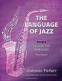 The Language Of Jazz - Book 8 Minor 7b5 Phrases (New Edition): Minor 7b5 Phrases (The Language of Jazz Series) (Volume 8)