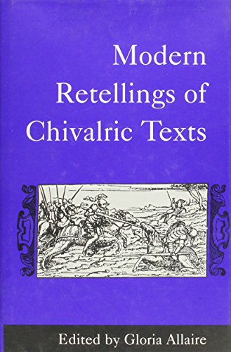 Modern Retellings of Chivalric Texts